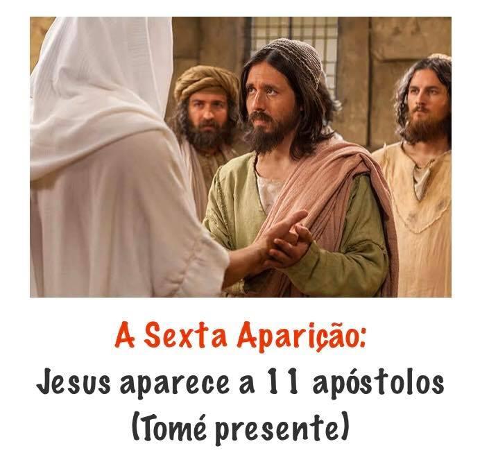 A SEXTA APARIÇÃO: JESUS APARECE A 11 APÓSTOLOS (TOMÉ PRESENTE)!