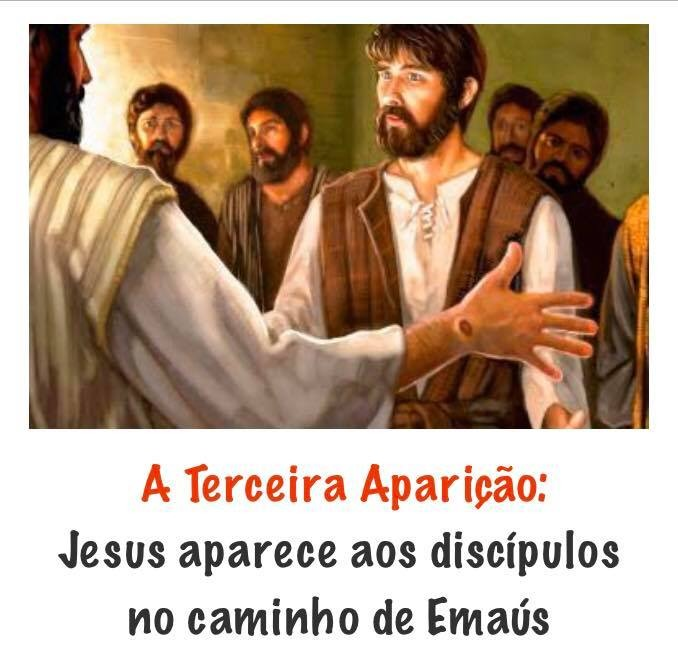 A TERCEIRA APARIÇÃO: JESUS APARECE AOS DISCÍPULOS NO CAMINHO DE EMAÚS!