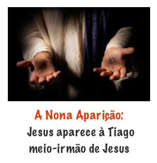 A NONA APARIÇÃO: A TIAGO, MEIO-IRMÃO DE JESUS